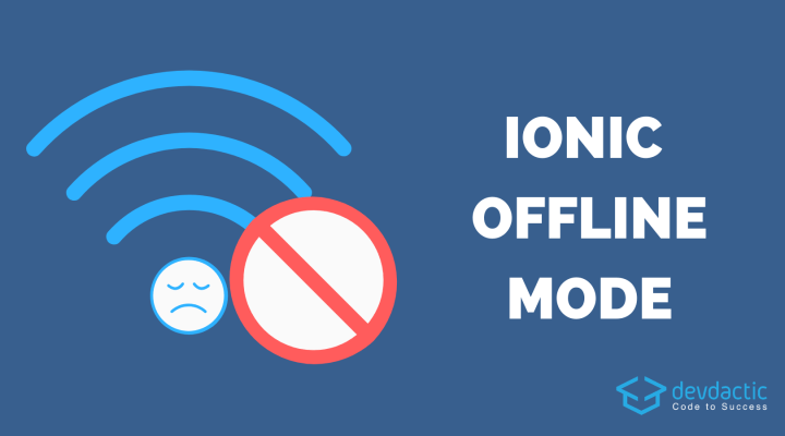 How to Build an Ionic 4 App with Offline Mode - Devdactic