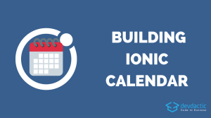 How to Build an Ionic 4 Calendar App