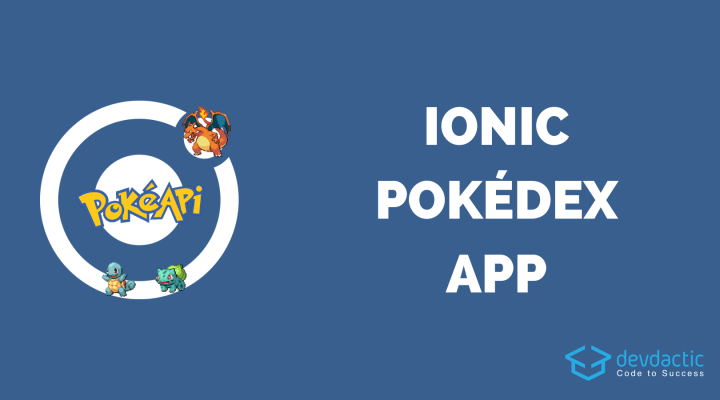 Building an Ionic 4 Pokédex with Search, Infinite Scroll & Skeleton Views