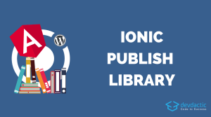 How to Create & Publish an Angular Library with Ionic Components