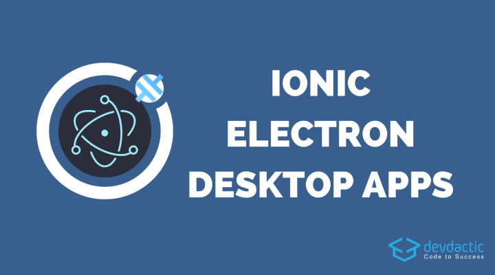 Building Ionic Desktop Apps with Capacitor and Electron
