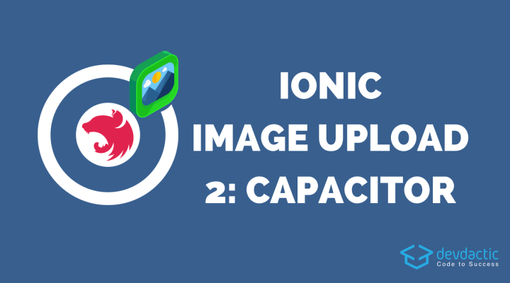 Ionic 5 Image Upload with NestJS & Capacitor: Capacitor App