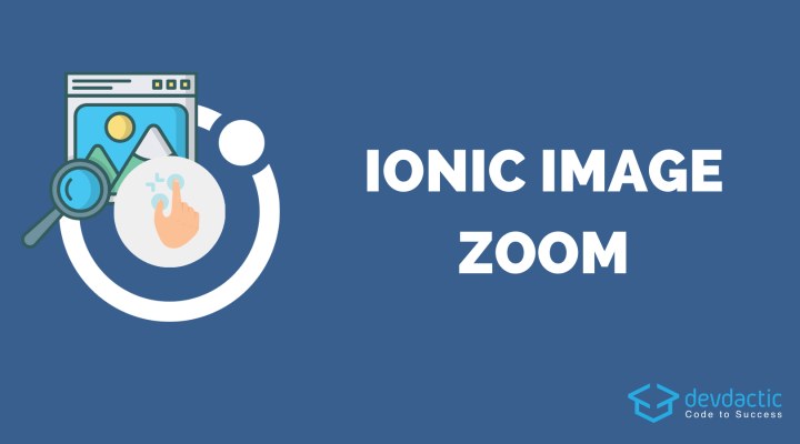 The Essential Ionic Image Zoom Guide (Modal & Cards)