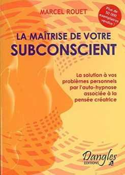 auto-hypnose : la maîtrise de votre subconscient