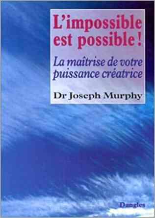 L'impossible est possible Joseph Murphy