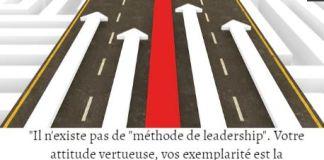Avoir le leadership est avant tout une question de montrer l'exemple à ceux qui nous suivent.