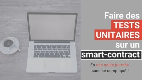 comment faire des tests unitaires sur un smart contract