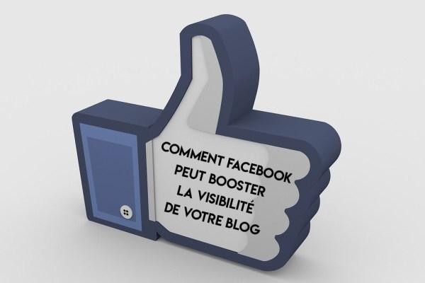Comment Facebook peut booster la visibilité de votre blog ?