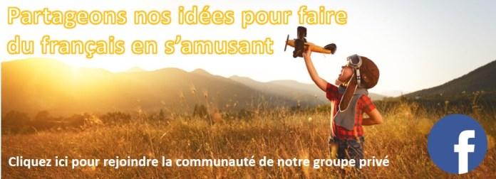 Partageons nos idées pour faire du français en s'amusant