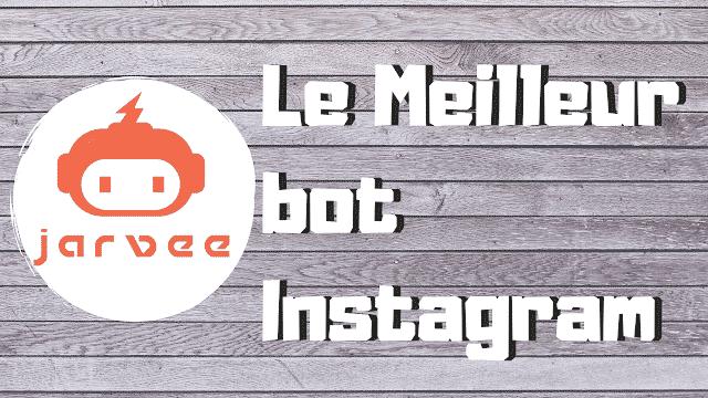 Le Meilleur bot Instagram jarvee