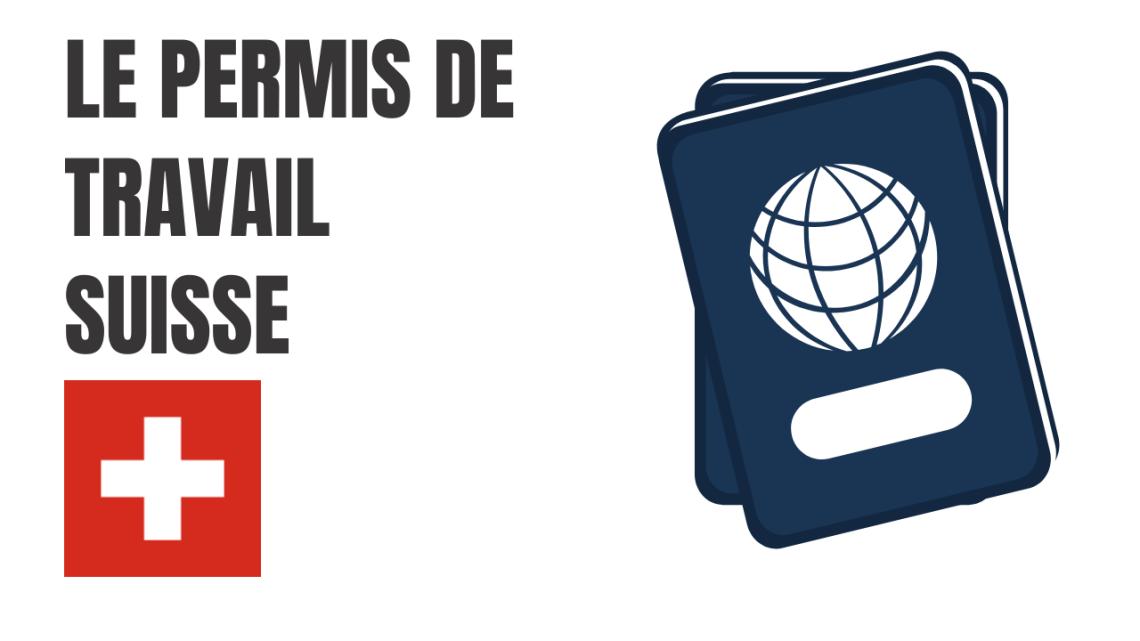 Le permis de travail Suisse pour  le travailleur frontalier