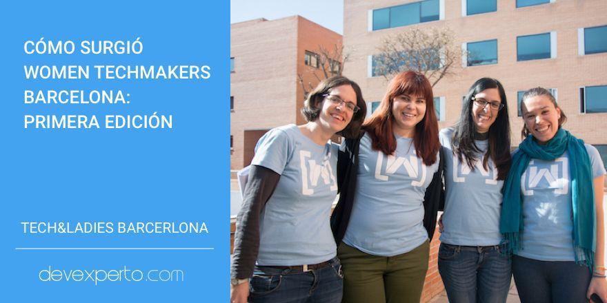 Cómo surgió Women Techmakers Barcelona: Primera edición