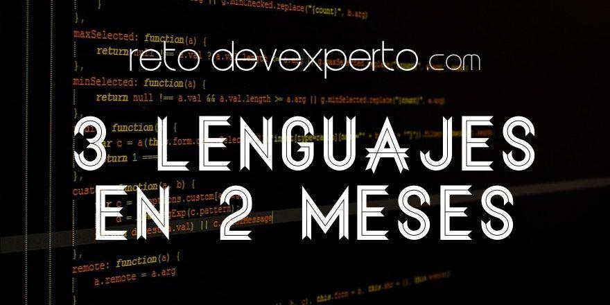 Aprende 3 lenguajes en 2 meses ¿Te sumas al reto?