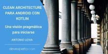 Clean architecture para Android con Kotlin: una visión pragmática para iniciarse