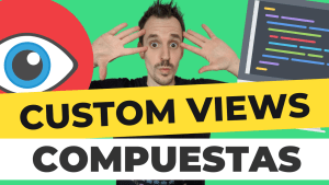 custom views compuestas