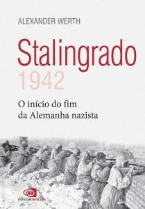 WERTH, Alexander. Stalingrado 1942: O início do fim da Alemanha Nazista. São Paulo: Contexto, 2015