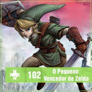 Vitrine de MeiaLuaCast sobre Legend of Zelda (Parte 3)