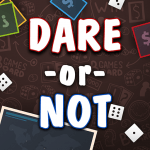 Free Download Dare or Not v6.0.0 APK