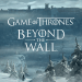 Game of Thrones Beyond the Wall™ v1.10.1 APK Download Latest Version