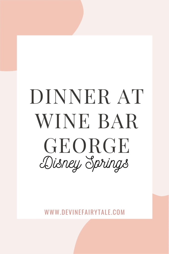 Wine Bar George Disney Springs Dinner Adults in Disney Date Night