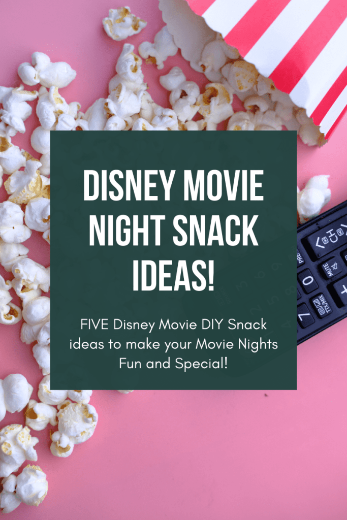 Disney Movie Night Snack Ideas