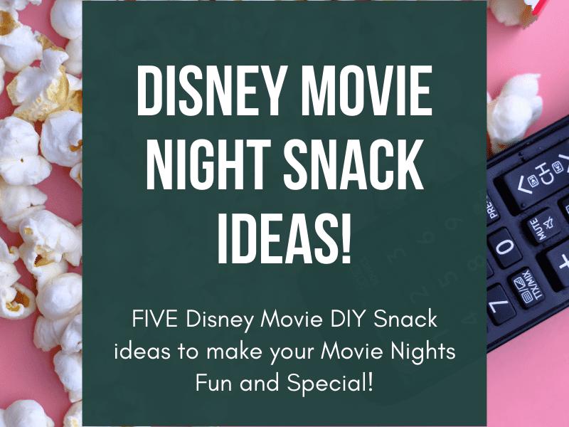 Disney Movie Night Snack Ideas