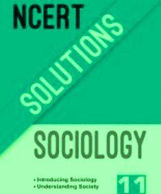 NCERT Solutions Class 11 Sociology Part 1-2 pdf Download