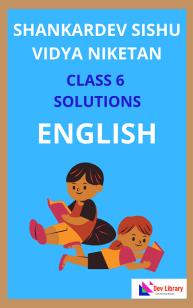 Class 6 English Shankardev Shishu Niketan Solutions