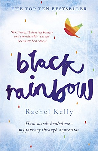 Black Rainbow: How words healed me - my journey through depression