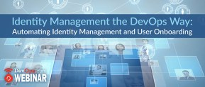 Identity Management the DevOps Way: Automating Identity Management and User Onboarding