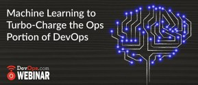 Machine Learning to Turbo-Charge the Ops Portion of DevOps