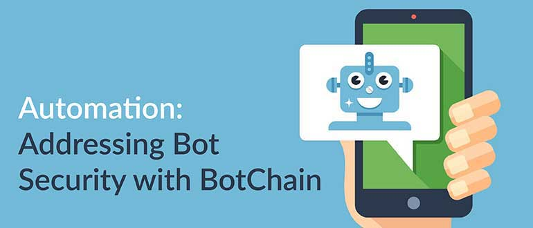 Automation: Addressing Bot Security with BotChain