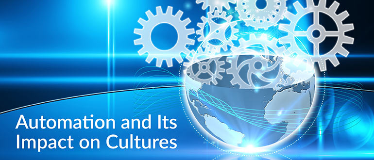 Automation and Its Impact on Cultures