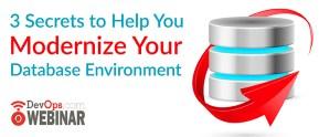 Secrets to Help You Modernize Your Database Environment