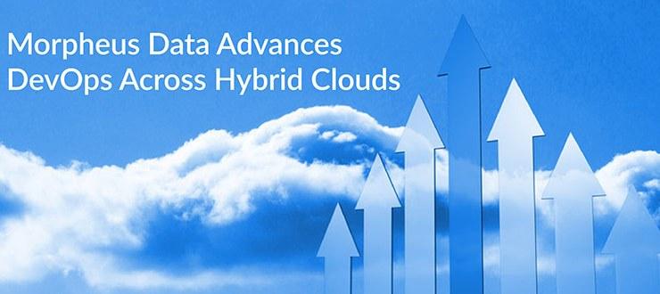 Morpheus Data Advances DevOps Across Hybrid Clouds