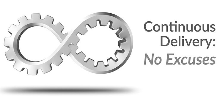 Continuous Delivery: No Excuses