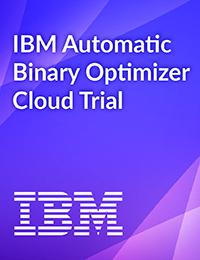 IBM Automatic Binary Optimizer Cloud Trial
