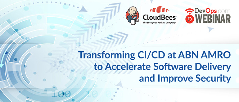 Transforming CI/CD at ABN AMRO to Accelerate Software Delivery and Improve Security