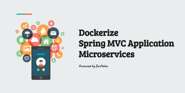 Dockerize Spring MVC Application — Microservices