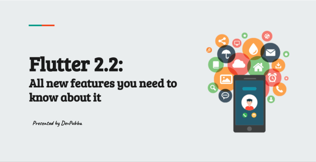 Flutter2.2:  All new features you need to know