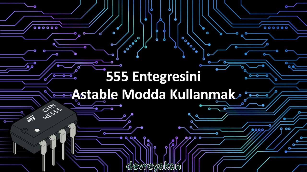 555 astable, 555 Entegresini Astable Modda Kullanmak