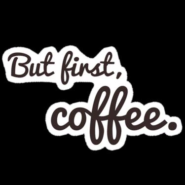 But first, coffee. Sticker — DevStickers