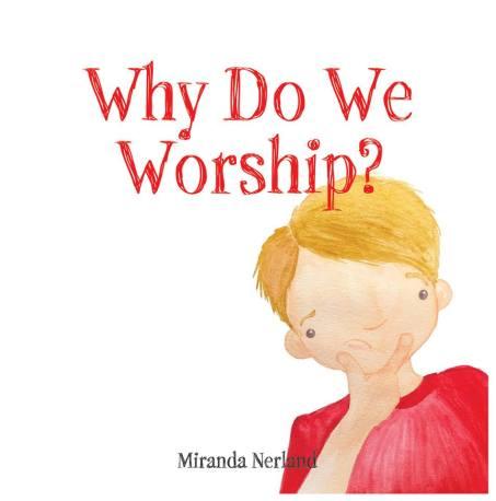Why Do We Worship
