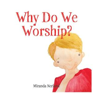 Why Do We Worship