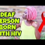 DEAF AND LIVING WITH HIV STORY