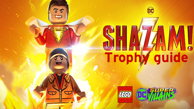 LEGO DC Super-Villains – Shazam Movie Part 1 DLC Trophy Guide