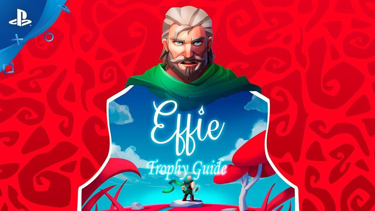 Effie Trophy Guide