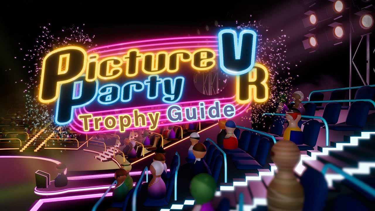 Picture Party VR Trophy Guide