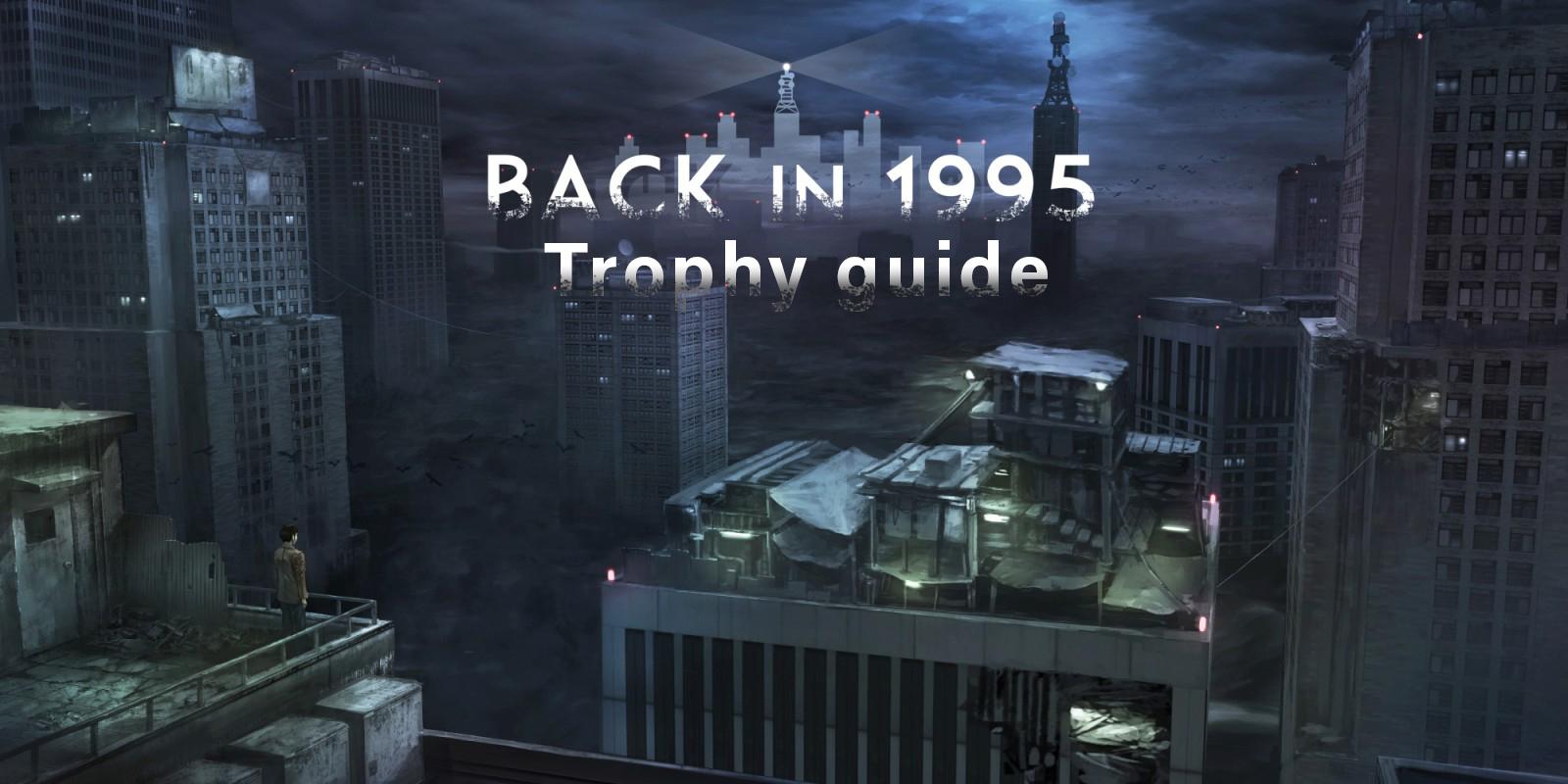 Back in 1995 Trophy Guide
