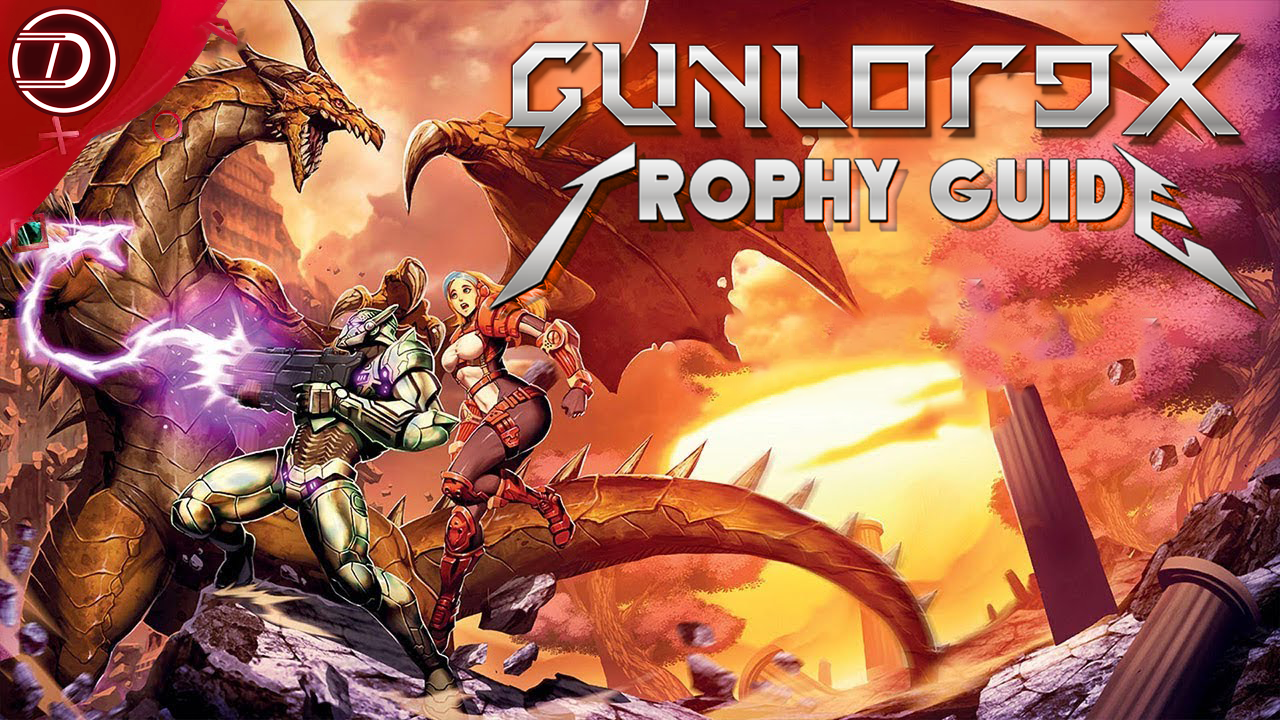 Gunlord X Trophy Guide